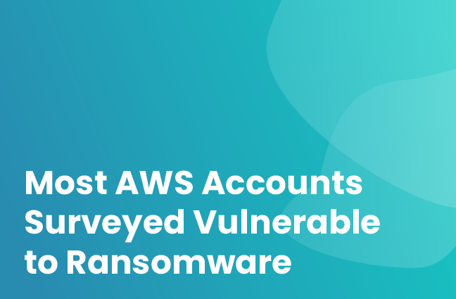 Most AWS Accounts Surveyed Vulnerable To Ransomware